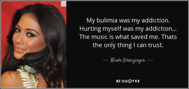 quote-my-bulimia-was-my-addiction-hurting-myself-was-my-addiction-the-music-is-what-saved-nicole-scherzinger-117-81-26.jpg